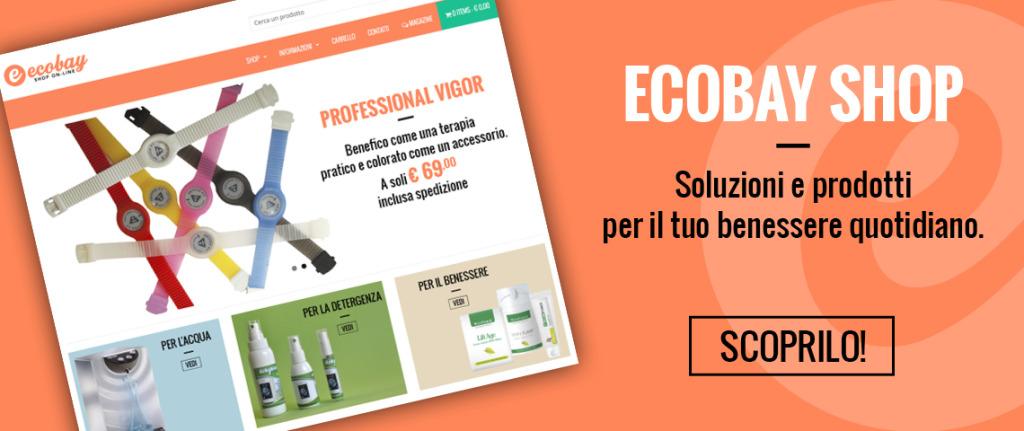 ecobay shop - soluzioni e prodotti per il tuo benessere quotidiano